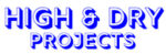 High & Dry Projects